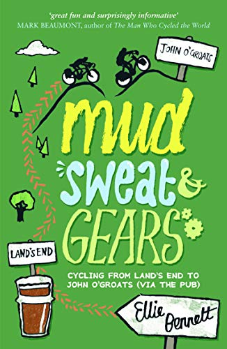 Mud, Sweat and Gears: Cycling From Land's End to John O'Groats (via the Pub)